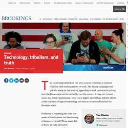 Technology, tribalism, and truth