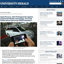 Apple Rumors: iOS 10 Designed for Apple's Augmented Reality Technology; Tim Cook Hinted about Upcoming VR/AR Headsets? : Trending News : University Herald