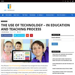 The Use of Technology - In Education and Teaching Process