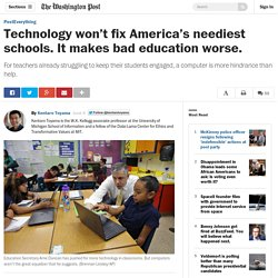 Technology won't fix America's neediest schools. It makes bad education worse.