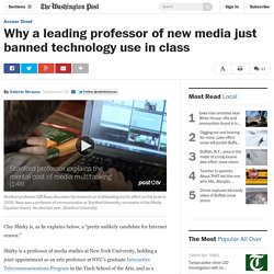 Why a leading professor of new media just banned technology use in class