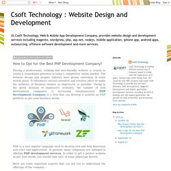Csoft Technology : Website Design and Development: How to Opt for the Best PHP Development Company?