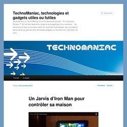 TechnoManiac, technologies et gadgets utiles ou futiles