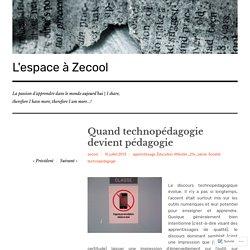Quand technopédagogie devient pédagogie – L'espace à Zecool