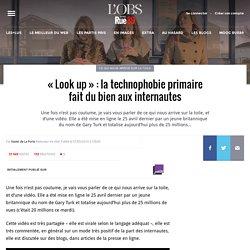 «Look up»: la technophobie primaire fait du bien aux internautes