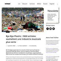 Bye Bye Plastic : 1500 artistes souhaitent une industrie musicale plus verte