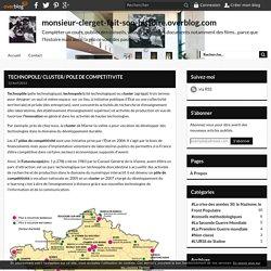 TECHNOPOLE/ CLUSTER/ POLE DE COMPETITIVITE - monsieur-clerget-fait-son-histoire.overblog.com