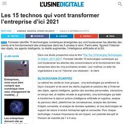 Les 15 technos qui vont transformer l'entreprise d'ici 2021