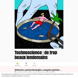 Technoscience: de trop beaux lendemains
