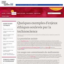Quelques exemples d'enjeux éthiques soulevés par la technoscience - Commission de l'éthique en science et en technologie