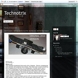 Technotrix: HOW TO MAKE A SELF BALANCING ELECTRIC SKATEBOARD (WITH INSTRUCTABLE)?