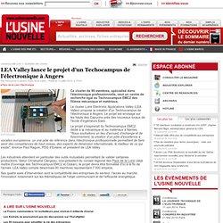 LEA Valley lance le projet d'un Techocampus de l'électronique à Angers - Electronique et Télécoms