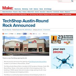 TechShop Austin-Round Rock Announced