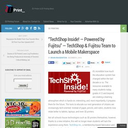 """TechShop Inside! — Powered by Fujitsu"" — TechShop & Fujitsu Team to Launch a Mobile Makerspace"