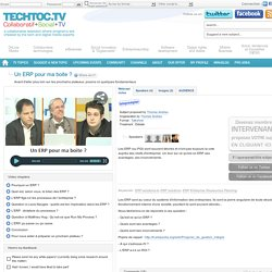 Un ERP pour ma boite ? - techtoc.tv, web-tv community with rich media – video – interviews –