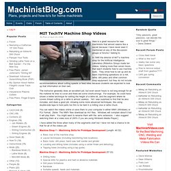 MIT TechTV Machine Shop Videos