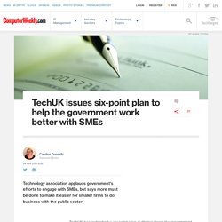 TechUK issues six-point plan to help the government work better with SMEs