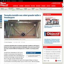 Tecnalia installe son robot grande taille à Vendargues
