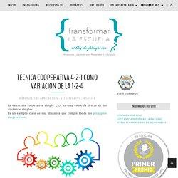 TÉCNICA COOPERATIVA 4-2-1 COMO VARIACIÓN DE LA 1-2-4