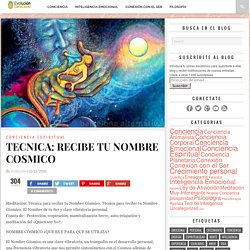 TECNICA: RECIBE TU NOMBRE COSMICO