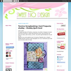 Tecnica Scrapbooking: Card Trapunta shabby - Shabby Quilt Card