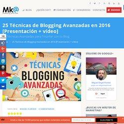 25 Técnicas de Blogging Avanzadas en 2016 [5 vídeos]