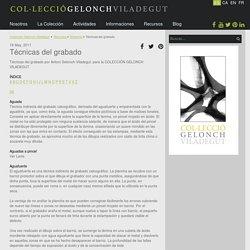 Técnicas del grabado - Colección Gelonch-Viladegut
