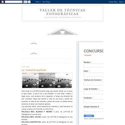 TALLER DE TÉCNICAS FOTOGRÁFICAS: 13.- Latitud de la película