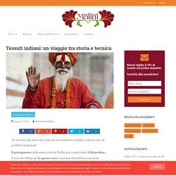 Tessuti indiani: tecniche di tessitura e colorazione