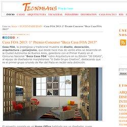 """Tecno Haus: Casa FOA 2013: 1° Premio Concurso """"Beca Casa FOA 2013"""""""