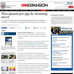 Slim apuesta por app de streaming móvil