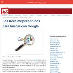 Los trece mejores trucos para buscar con Google · Tecnología en español. Comparativas, tutoriales, trucos, ayudas, paso a paso, cómo · Otros