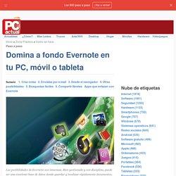 Domina a fondo Evernote en tu PC, móvil o tableta · pcactual.com · Paso a paso Internet