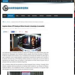 Longview retoma el PC Gaming en México llevando la tecnología al consumidor