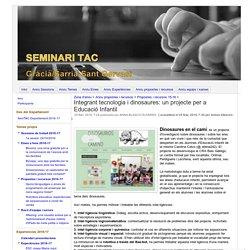 Integrant tecnologia i dinosaures: un projecte per a Educació Infantil - Seminari TAC Gràcia / Sarrià-Sant Gervasi
