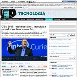 CES 2015: Intel muestra su tecnología para dispositivos wearables