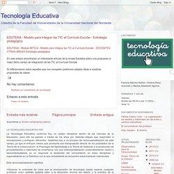 Tecnología Educativa: EDUTEKA - Modelo para Integrar las TIC al Currículo Escolar - Estrategia pedagógica
