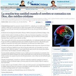 La oración trae sanidad cuando el cerebro se comunica con Dios, dice médico cristiano