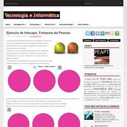 Ejercicio de Inkscape. Fantasma del Pacman ~ Tecnología e Informática