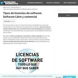Tipos de licencias de software. Software Libre y comercial - Tecnología & Informática