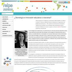 ¿Tecnología e innovación educativa o viceversa?