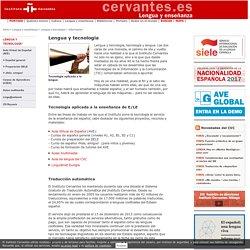 Instituto Cervantes. OESI. Las tecnologías lingüísticas en nuestra vida diaria.