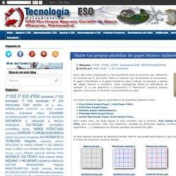 Tecnología ESO. Sagrado Corazón de Placeres (Pontevedra): Hazte tus propias plantillas de papel técnico: milimetrado, isométrico...