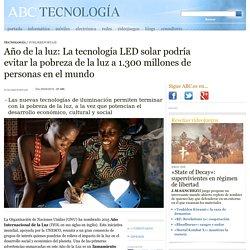 Año de la luz: La tecnología LED solar podría evitar la pobreza de la luz a 1.300 millones de personas en el mundo