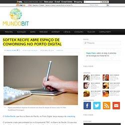 Softex Recife abre espaço de coworking no Porto Digital