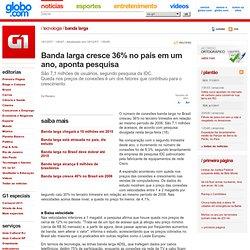 G1 > Tecnologia - NOTÍCIAS - Banda larga cresce 36% no país e
