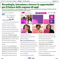 Tecnologia, istruzione e lavoro: le opportunita' per il futuro delle ragazze di oggi
