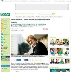 Tecnologia na sala de aula 08/02/2014 11:18 Texto Elisângela Fernandes