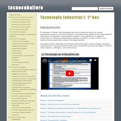 Tecnología Industrial I. 1º Bac - tecnocaballero