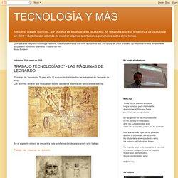 TRABAJO TECNOLOGÍAS 3º - LAS MÁQUINAS DE LEONARDO